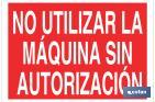 DO NOT USE THE MACHINE WITHOUT AUTHORIZATION